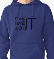 Loving IT Pullover Hoodie
