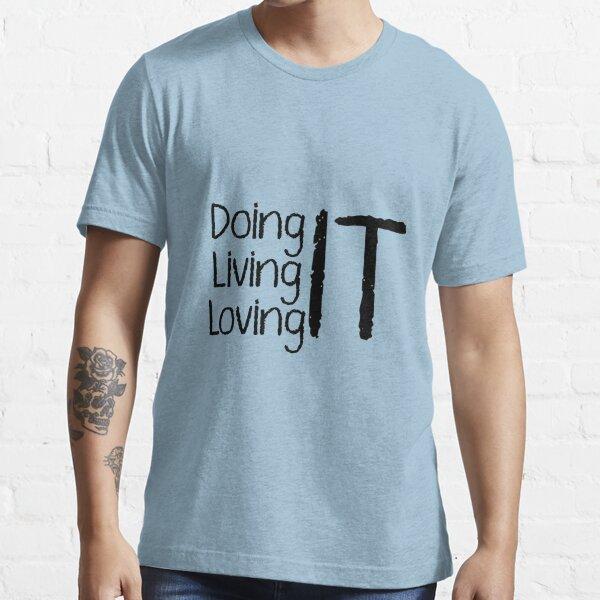 Loving IT Essential T-Shirt