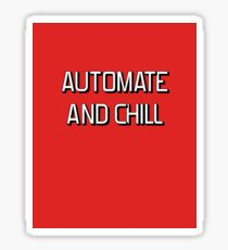 Automate and Chill Sticker