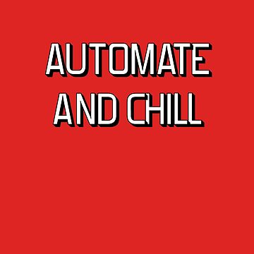 Automate and Chill by petrosdeme