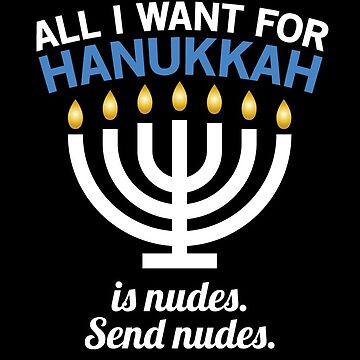 All I Want For Hanukkah Is... Nudes by theredteacup
