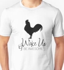 Wake up and be awesome Unisex T-Shirt