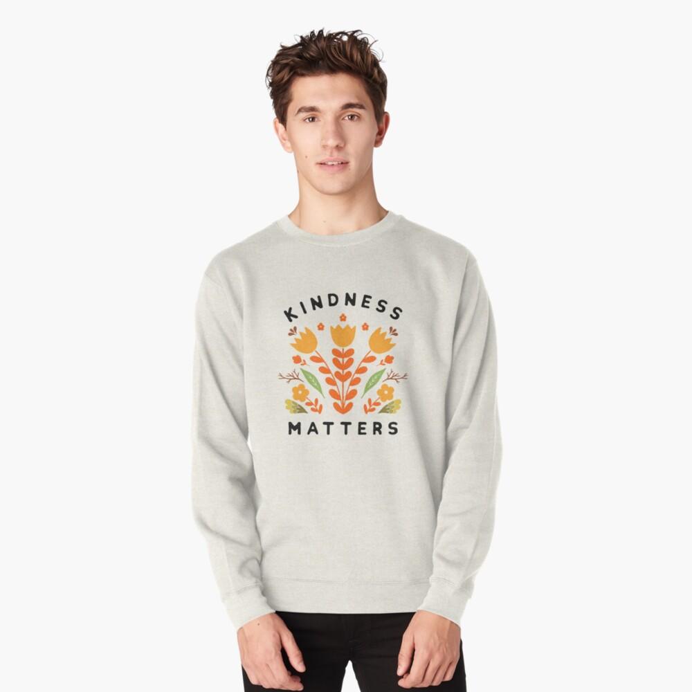 kindness matters Pullover Sweatshirt