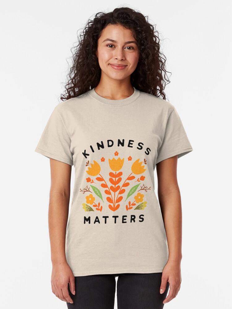 Alternate view of kindness matters Classic T-Shirt
