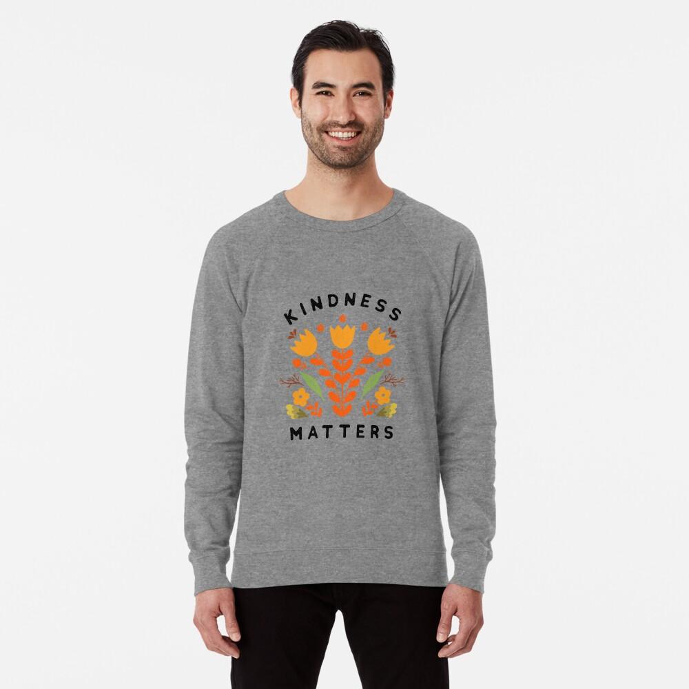 kindness matters Lightweight Sweatshirt