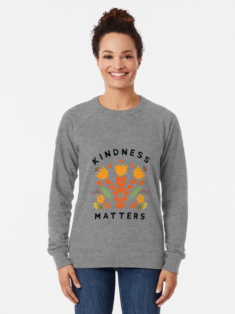 Alternate view of kindness matters Lightweight Sweatshirt