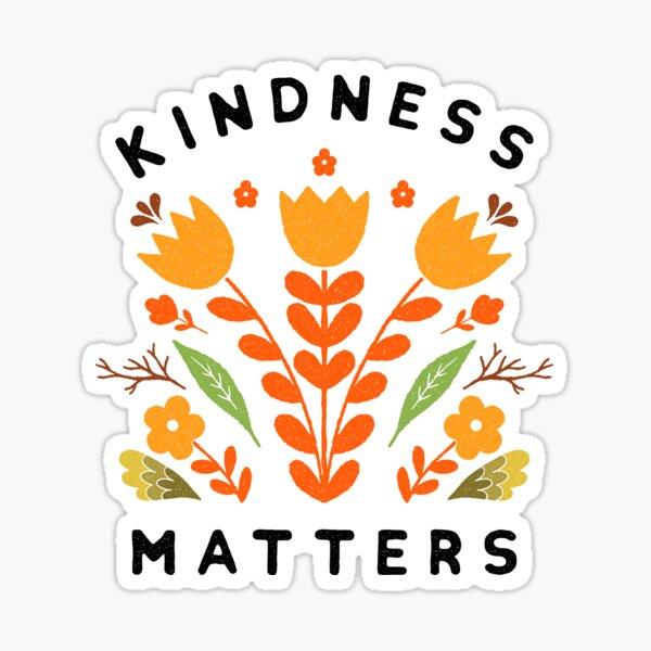 kindness matters Sticker