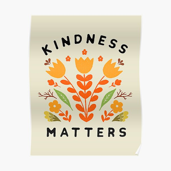 kindness matters Poster