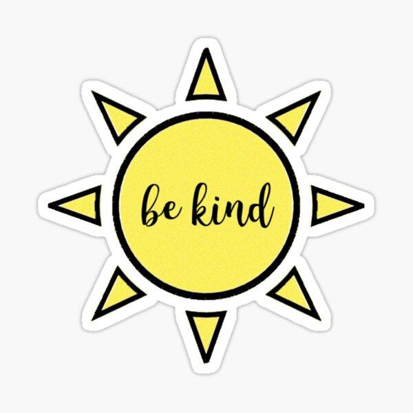 be kind sun Sticker