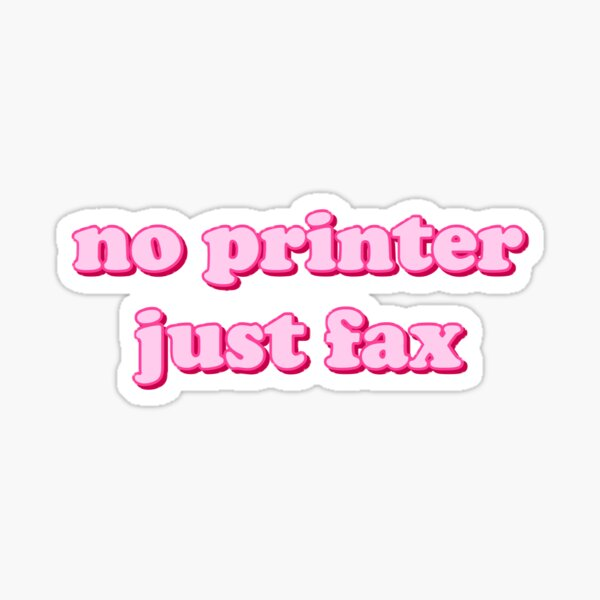 no printer just fax Sticker