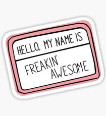 Yes, You're That Awesome Sticker