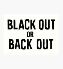 schwarz out oder zurück Kunstdruck