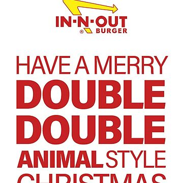 In-N-Out Double Double Merry Christmas Animal Style Greetings Card by redman17