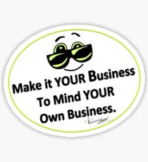 Mind Your Own Business Stickers Redbubble