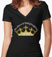 The Queen of Totally Everything Women's Fitted V-Neck T-Shirt