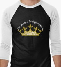 The Queen of Totally Everything Men's Baseball ¾ T-Shirt