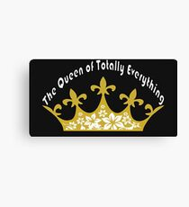 The Queen of Totally Everything Canvas Print