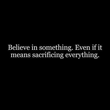Believe in something. by contafacil