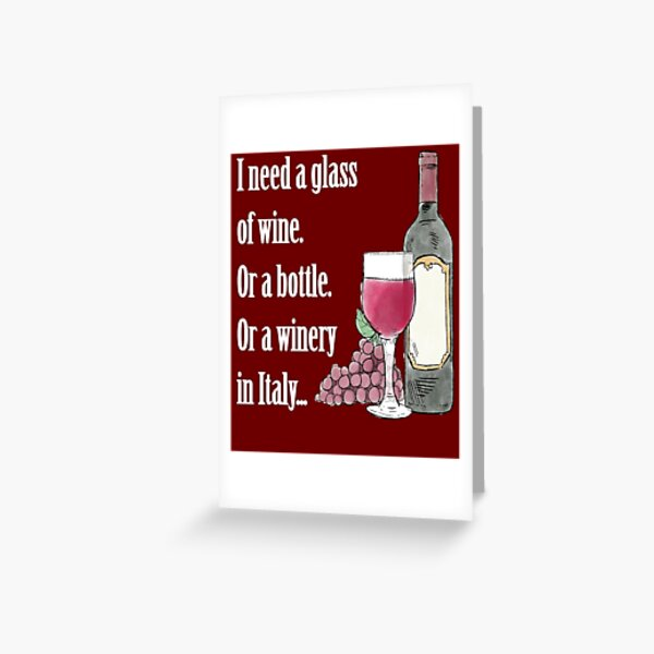 I Need Glass Wine Funny Quote Best Seller Awesome Gift for Wine Lovers Travelers Party Birthday Occasion Greeting Card