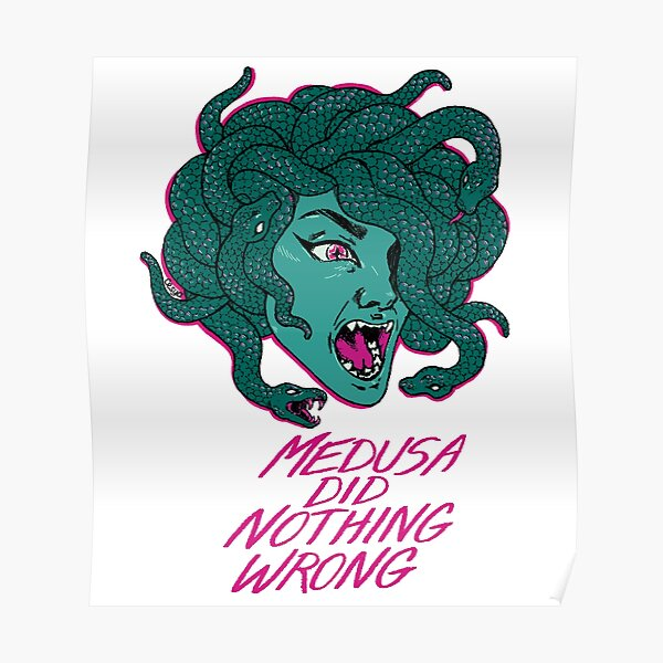 MEDUSA DID NOTHING WRONG Poster