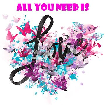 ALL YOU NEED IS LOVE by Time2Transcend