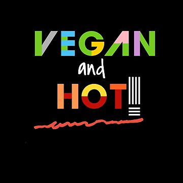 Sexy Vegans Shirt. by MarBdesigns