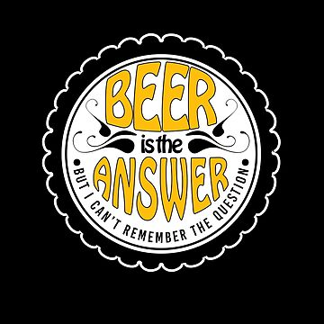 Beer answer but what question by BonfirePictures