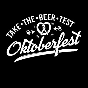 Take the Beer Test Oktoberfest by BonfirePictures