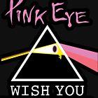 Pink Eye - Wish you were clear by Lilterra