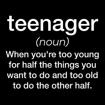 Teenager definition t shirt, stickers, and mugs by farhanhafeez