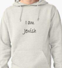 I am Jewish, #IamJewish, #I, #am, #Jewish, #Iam, Jews, #Jews, Jewish People, #JewishPeople, Yehudim, #Yehudim, ethnoreligious group, nation, #ethnoreligious #group, #nation, #ethnoreligiousgroup Pullover Hoodie