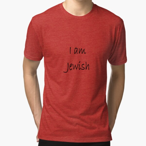Show solidarity for the #Jewish people: I am Jewish #IamJewish Tri-blend T-Shirt