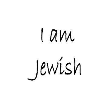 Show solidarity for the #Jewish people: I am Jewish #IamJewish by znamenski