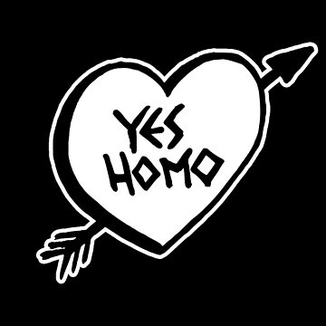 YES HOMO by PeopleProblems