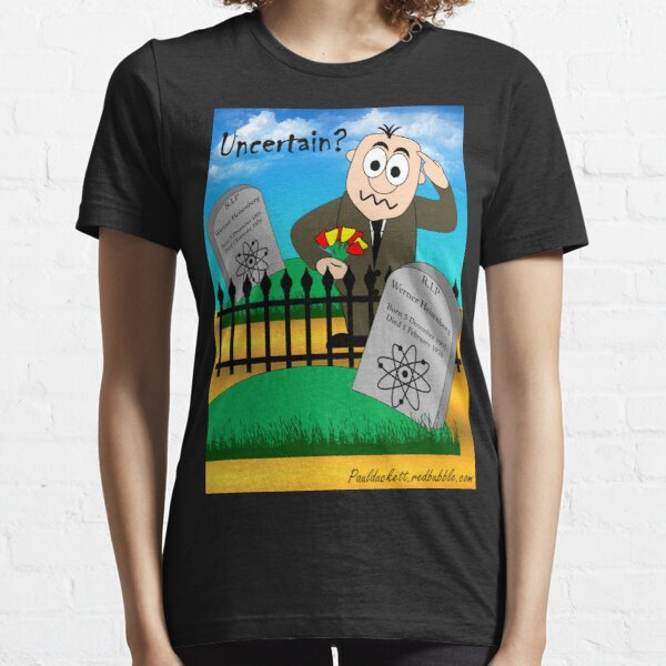 The Uncertainty Principle Essential T-Shirt