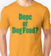 Dope or Dog Food? Unisex T-Shirt