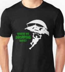 Where we dropping boys? Fortnite Unisex T-Shirt