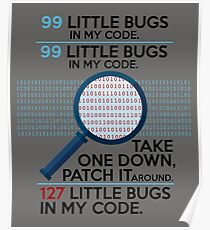 Programming Design 99 Little Bugs In My Code Funny Gift - Programmer T-Shirt - Gift For Software Developer Poster