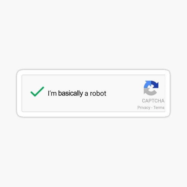 I'm basically a robot Sticker