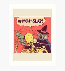 Witch-Slap Art Print