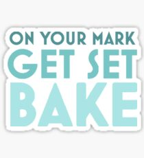 Get Set BAKE Sticker