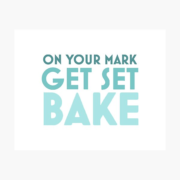 Get Set BAKE Photographic Print