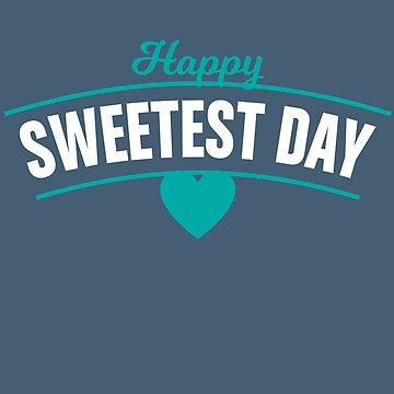 Sweetest Day Gift Tshirt Tee by Inna-Buhayko