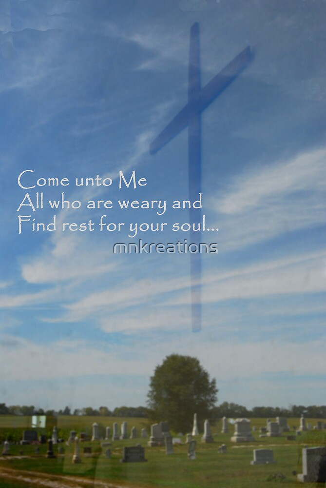 Come Unto Me by mnkreations