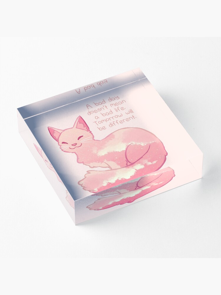 """Alternate view of """"A Bad Day Doesn't Mean a Bad Life"""" Peachy Sky Cat Acrylic Block"""