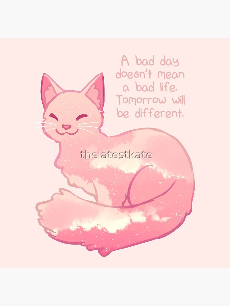 """""""A Bad Day Doesn't Mean a Bad Life"""" Peachy Sky Cat by thelatestkate"""