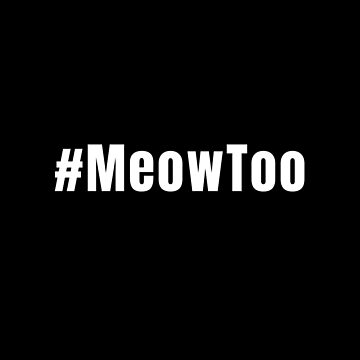 #MeowToo Hashtag White Letters on Dark Background by tensquared