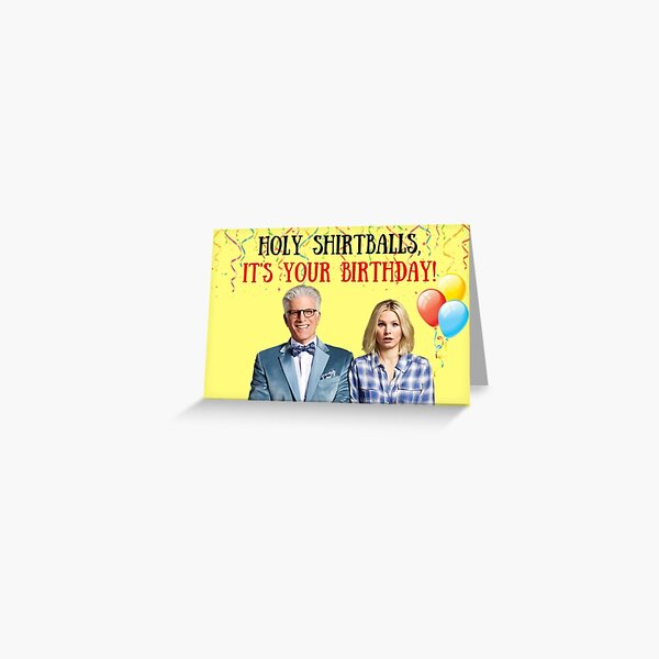 The good place birthday, gifts Greeting Card