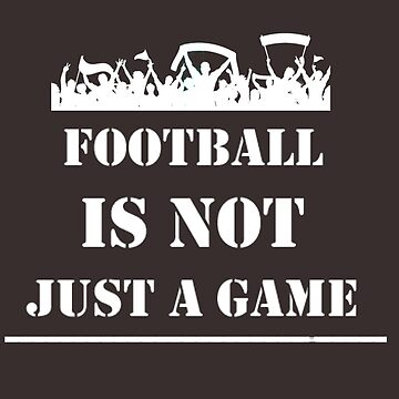 Football is not just a game by CarlosMerch