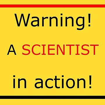 Warning! A scientist in action! by TiiaVissak